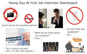 i have a job interview young guy at first job interview starterpack starterpacks