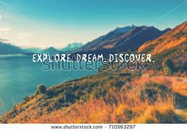 Explore Dream Discover Quote Best of Travel Inspirational Quotes Explore Dream Discover Stock Photo