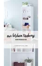 Kitchen Bookcase Kitchen Bookshelves Room Organization The Story Of Five
