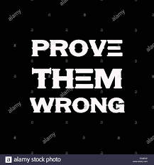 Prove Them Wrong Motivational And Inspirational Quotejpg Rg0r3x
