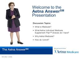 page 1 the aetna answer sm welcome to the aetna answer sm presentation discussion topics