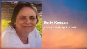 Betty Keegan (January 7, 1944 - April 12, 2021) - Kingsville Times