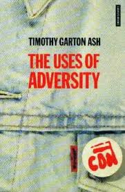 the uses of adversity essays on the fate of central europe by  the uses of adversity essays on the fate of central europe by timothy garton ash