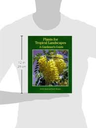 Plants for Tropical Landscapes: A Gardener's Guide: Fred D. Rauch ...