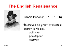 bacon as an essayist chapter two the english renaissance the english renaissance the english renaissance francis bacon i½z he showed