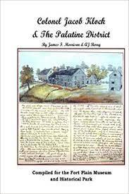 Colonel Jacob Klock & The Palatine District: Berry, A J, Morrison, James F:  9781495468582: Amazon.com: Books