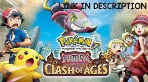 DOWNLOAD: Pokemon Movie Hoopa And The Clash Of Ages Full Movie English .Mp4  & MP3, 3gp | NaijaGreenMovies, Fzmovies, NetNaija