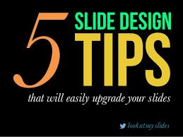 Slides Designs 5 Slides Design Tips