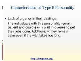type b personality  6 characteristics of type b personality