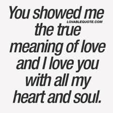 You Continue To Show Me Over And Over Again The True Meaning Of Love Delectable What Meaning Of Love