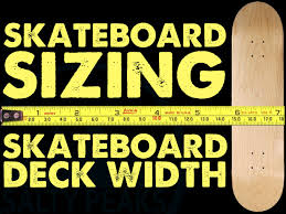 Skateboard Length And Width Chart How To Size A Skateboard