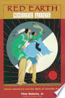 Red Earth, <b>White Lies</b>: Native Americans and the Myth of Scientific ...