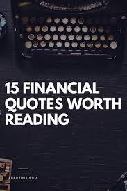 Financial Quotes Delectable 48 Financial Quotes Worth Reading