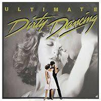Ultimate <b>Dirty Dancing</b>. Original Soundtrack