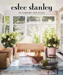 Best Books For Aspiring Interior Designers In Comfort And Style Estee Stanley Christina Shanahan