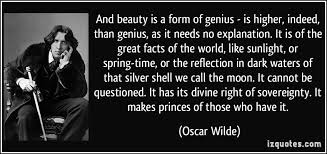 Oscar Wilde Beauty Quotes Best of And Beauty Is A Form Of Genius Is Higher Indeed Than Genius As