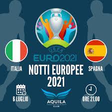 Aquila Club - 🏆 NOTTI EUROPEE 2021 🏆 🇮🇹 ITALIA vs. SPAGNA 🇪🇸 ➡️ 6  luglio ⬅️ ⏰ 21:00 ⏰ La #nazionale 🇮🇹 continua la sua grande avventura e  arriva alle semifinali