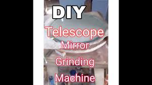 Mirror Grinding Machine Design Diy L Homemade Mirror Grinding Machine