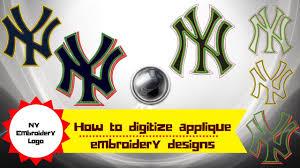 How To Digitize Applique Designs How To Digitize Applique Embroidery Designs Newyork Ny Logo Wilcom E2 Embroidery Digitizing Tutorial