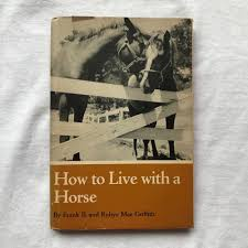 Gg How To Live With A Horse -frank B. And Rubye Mae Griffith | Mercado Libre