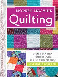 Modern Machine Quilting: Make a perfectly finished quilt on your ... & Modern Machine Quilting: Make a perfectly finished quilt on your home  machine: Catherine Redford: 0074962019196: Amazon.com: Books Adamdwight.com