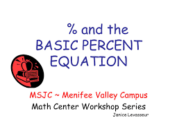 1 and the basic percent equation msjc menifee valley campus math center work series janice levasseur