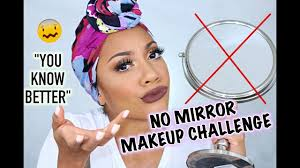 no mirror makeup challenge
