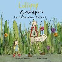 Lollipop and Grandpa's Back Garden Safari: Book 1 : Penelope Harper :  9781907912092