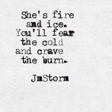 Fire Quotes Unique Fire And Ice For The Soul Pinterest Captions Poem And Thoughts
