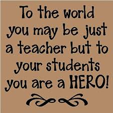 Thank You Teacher Quotes Amazon To the world you may be just a teacher but to your 74