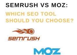 Semrush Vs Moz Nov 2019 Which Seo Tool Should You Choose