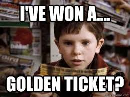 Golden Ticket memes | quickmeme via Relatably.com