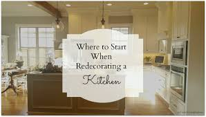 Redecorating Kitchen My Interior Inspirations Where To Start When Redecorating A Kitchen