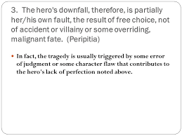 tragic hero learning objective students will answer the question  the hero s downfall therefore is partially her his own fault