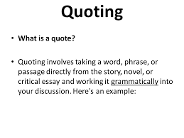 What Is A Quote Best Paraphrasing And Using Quotations In The Body Of Your Text Ppt