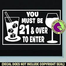 Store Door Must Kitchen Dance And Pub Be 21 amp; Vinyl To Decal White Bar Over Strip com Club Amazon Sign Front Sticker Home Window Enter