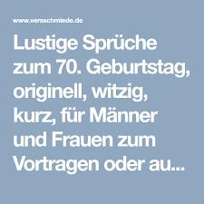Lustige Sprüche Zum 70 Geburtstag Originell Witzig Kurz Für