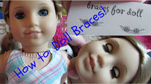makeup you how to put the american braces on your doll