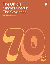 The Official Singles Chart The Seventies Graham Betts