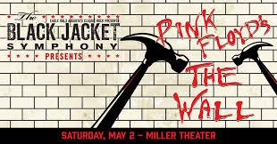 "The Black Jacket Symphony Presents <b>Pink Floyd's ""The</b> Wall"" - May ..."