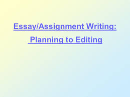 essay assignment writing planning to editing ppt video online  essay assignment writing planning to editing