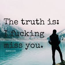 the truth is i ing miss you