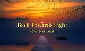 Towards Light Quotes Beautiful Quotes Back Towards Light