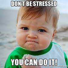 Don't be stressed You can do it! - Victory Baby | Meme Generator via Relatably.com