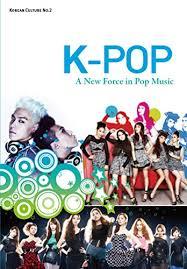 K Pop A New Force In Pop Music Korean Culture Book 2