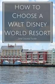 best ideas about disney word disney games for how to choose a walt disney world resort