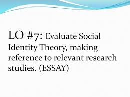 social identity theory ppt  2 lo 7 evaluate social identity theory making reference to relevant research studies essay