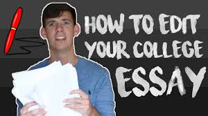 how to edit your college essay  how to edit your college essay