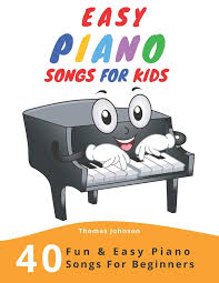 Exclusive clair de lune piano sheet music from piano with kent | by claude debussy. Easy Piano Songs For Kids 40 Fun Easy Piano Songs For Beginners Easy Piano Sheet Music With Letters For Beginners Johnson Thomas 9781694770417 Amazon Com Books
