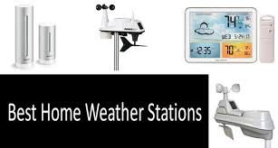 Top 8 Home Weather Stations Choosing The Best Weather